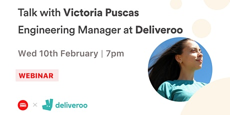 Talk with Victoria Puscas - Engineering Manager at Deliveroo tickets