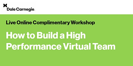 How to Build A High Performing Virtual Team Complimentary Workshop tickets