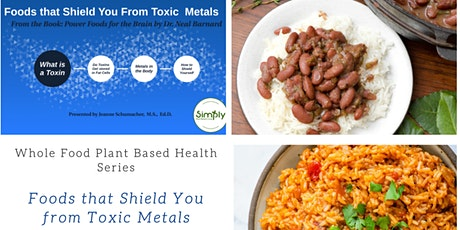 Whole Food Plant Based Series: Foods That Shield You from Toxic Metals tickets