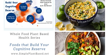 Whole Food Plant Based Health Series: Build Your Cognitive Reserve tickets