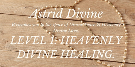 LIVE Level 1: HEAVENLY DIVINE HEALING. tickets