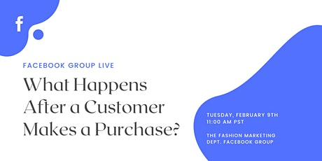 Facebook Live: What Happens After Your Customers Make a Purchase? tickets