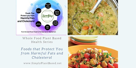 Whole Food Plant Based: Foods that Protect from Harmful Fats & Cholesterol tickets