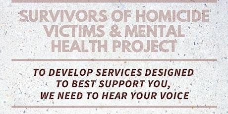 Survivors of Homicide Victims & Mental Health  **FOCUS GROUPS** tickets