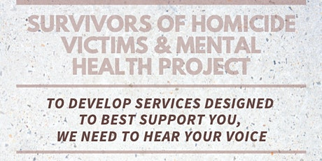 Survivors of Homicide Victims & Mental Health  **INDIVIDUAL INTERVIEW** tickets