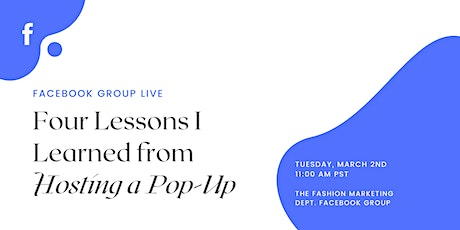 Facebook Live: Four Lessons I Learned from Hosting a Pop-Up Shop tickets
