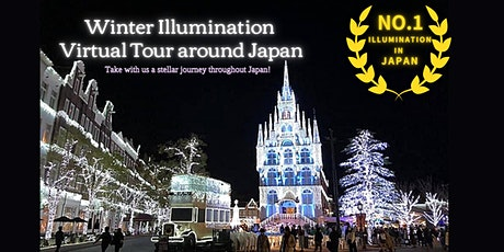 Japan Special Edition - Winter Illuminations Virtual Tour from 5 cities! tickets