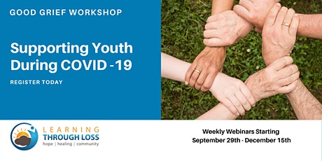 Good Grief Workshop in Support Of Youth during COVID-19 tickets