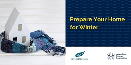 Prepare Your Home for Winter Webinar - Manningham Council tickets