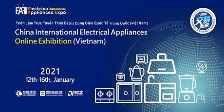 China International Electrical Appliances Online Exhibition (Vietnam) tickets
