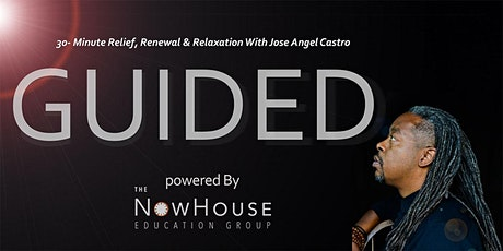 GUIDED:  Relief, Relaxation and Renewal with Jose Angel Castro Mondays tickets