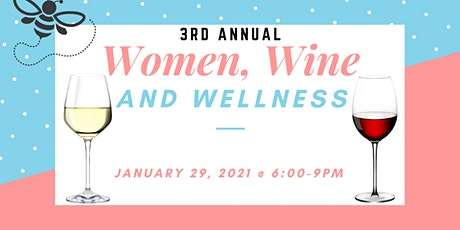 3RD Annual Women, Wine & Wellness tickets