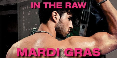 MARDI GRAS  IN THE RAW  NAKED NIGHT tickets