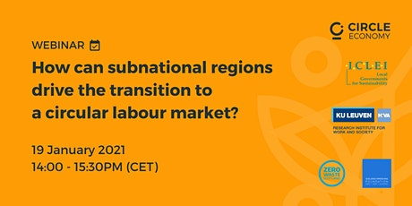 How can subnational regions drive circular labour markets? tickets