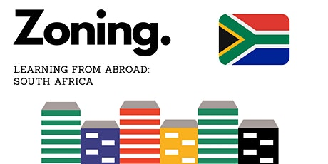 Young Urbanists: Zoning,  Learning from Abroad - South Africa tickets
