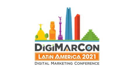 DigiMarCon Latin America 2021 - Digital Marketing Conference tickets