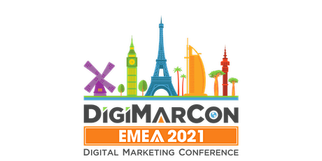 DigiMarCon EMEA 2021 - Digital Marketing, Media & Advertising Conference tickets