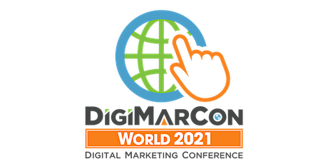 DigiMarCon World 2021 - Digital Marketing, Media & Advertising Conference Tickets