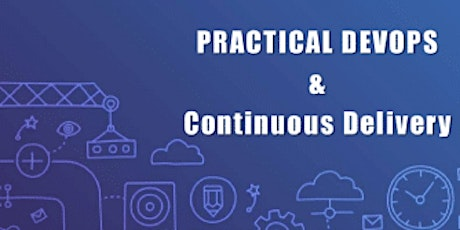 Practical DevOps &Continuous Delivery 2 Days Virtual Training in Charleston tickets