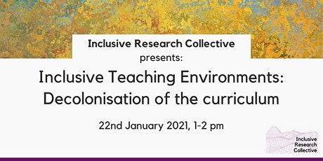 Inclusive Teaching Environments: Decolonisation of the Curriculum tickets