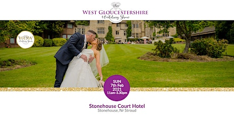 The West Gloucestershire Wedding Show Sunday 9th May 2021 tickets
