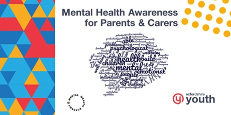 Mental Health Awareness for Oxfordshire Parents and Carers tickets