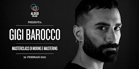 Gigi Barocco: masterclass mixing & mastering biglietti