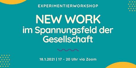 Experimentierworkshop: New Work im Spannungsfeld der Gesellschaft Tickets
