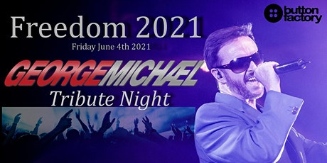Freedom 2021 George Michael Tribute (Currently limited to 100 tickets) tickets