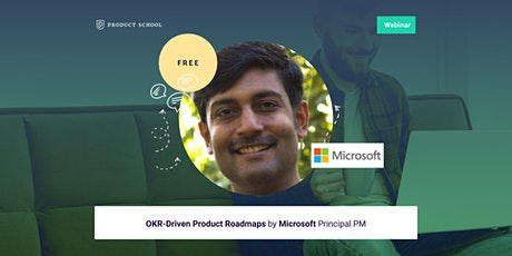 Webinar: OKR-Driven Product Roadmaps by Microsoft Principal PM tickets