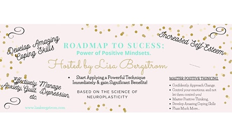Copy of Copy of Roadmap to Success; Positive Mindsets & Emotional Control tickets