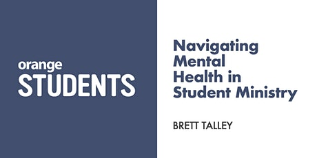 Let's Talk About Navigating Mental Health in Ministry (you & your students) tickets