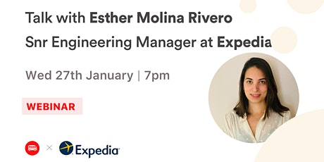 Talk with Esther Molina Rivero - Snr Engineering Manager at Expedia Group tickets