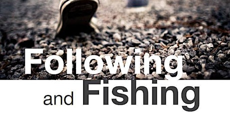 Following & Fishing tickets