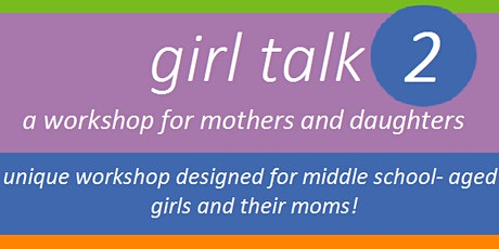 Girl Talk 2 - Mothers and Daughters tickets