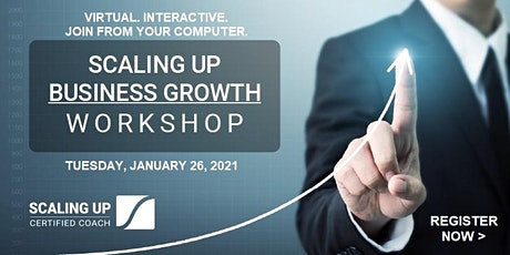 Scaling Up - Business Growth Workshop - (Virtual) January tickets