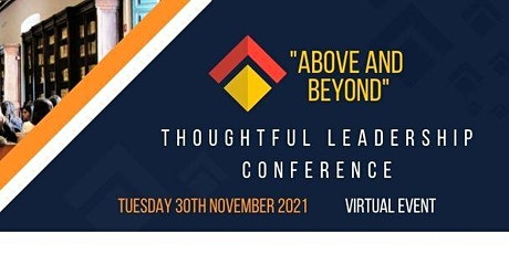 "2021 ""Above and Beyond"" Thoughtful Leadership Conference tickets"