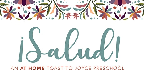 Fifth Annual ¡Salud! Dinner Supporting Joyce Preschool tickets