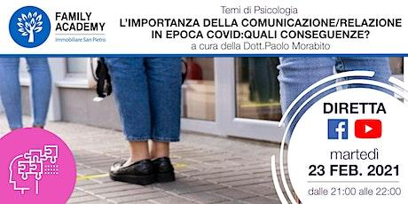 L'IMPORTANZA COMUNICAZIONE/RELAZIONE IN EPOCA COVID:QUALI CONSEGUENZE? biglietti