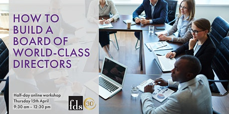 How To Build A Board Of World-Class Directors: Online Half-Day Workshop tickets
