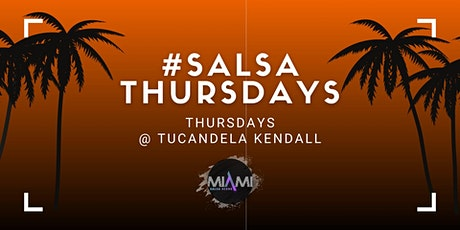 Salsa Thursdays at Tucandela Kendall ft Dj Charun tickets