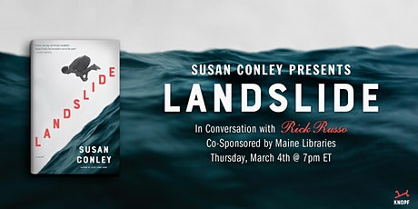 Susan Conley Presents LANDSLIDE in Conversation with Richard Russo tickets