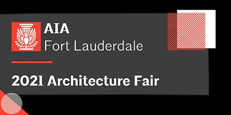 AIA Fort Lauderdale Architecture Fair 2021 tickets