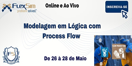 Modelagem em Lógica com Process Flow em Maio de 2021 ingressos