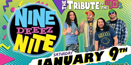Nine Deeez Nite: The Tribute to the 90s! tickets
