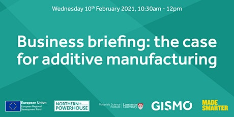 Business briefing: the case for additive manufacturing tickets