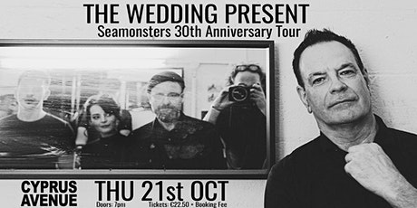 The Wedding Present - Seamonsters 30th Anniversary tickets