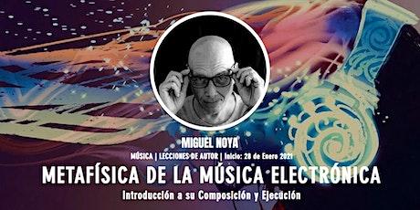 [Lección de Autor] Miguel Noya: Metafísica de la Música Electrónica boletos
