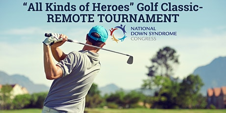 ALL KINDS OF HEROES REMOTE  GOLF TOURNAMENT, Play At Any Golf Course tickets
