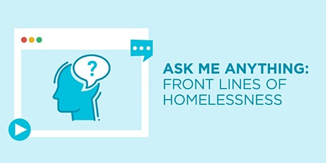 Ask Me Anything: Conversations From The Front Line Of Homelessness tickets